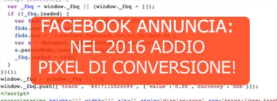 2016 addio pixel di conversione facebook