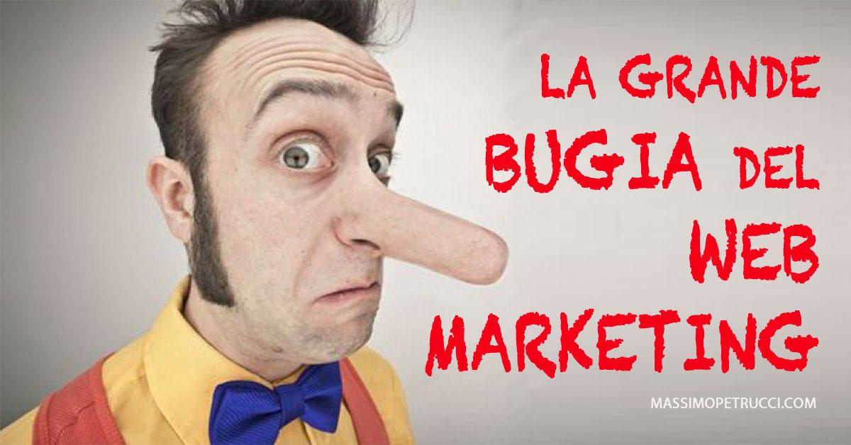 Web Marketing la grande bugia